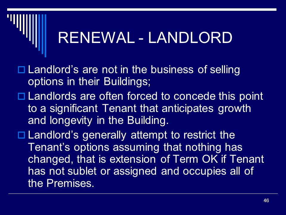 RENEWAL - LANDLORD Landlord's are not in the business of selling options in their Buildings;