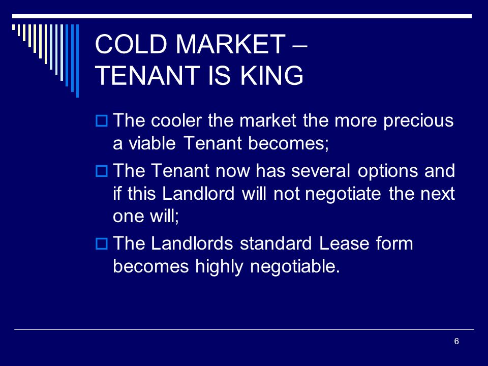 COLD MARKET – TENANT IS KING
