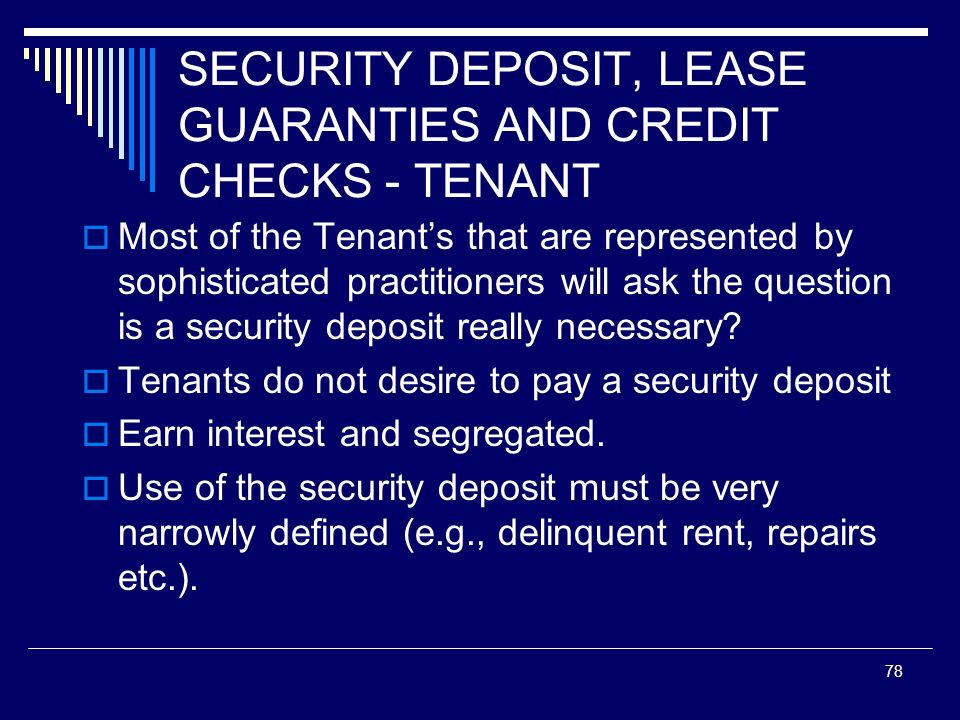SECURITY DEPOSIT, LEASE GUARANTIES AND CREDIT CHECKS - TENANT