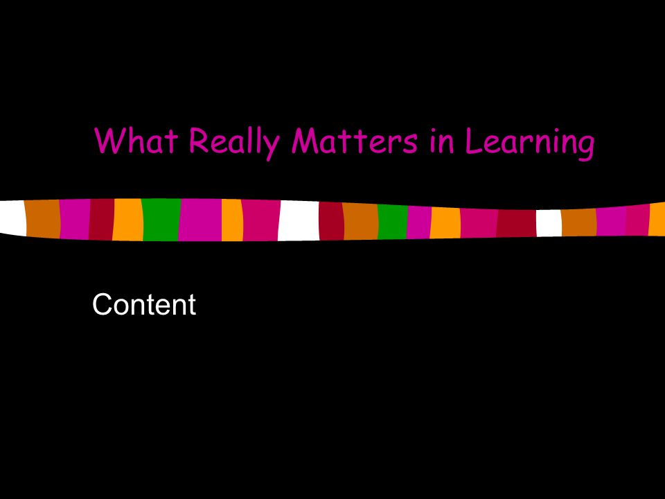 What Really Matters in Learning