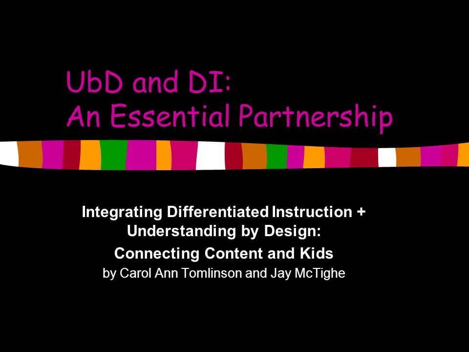 UbD and DI: An Essential Partnership