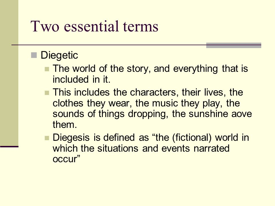 Two essential terms Diegetic