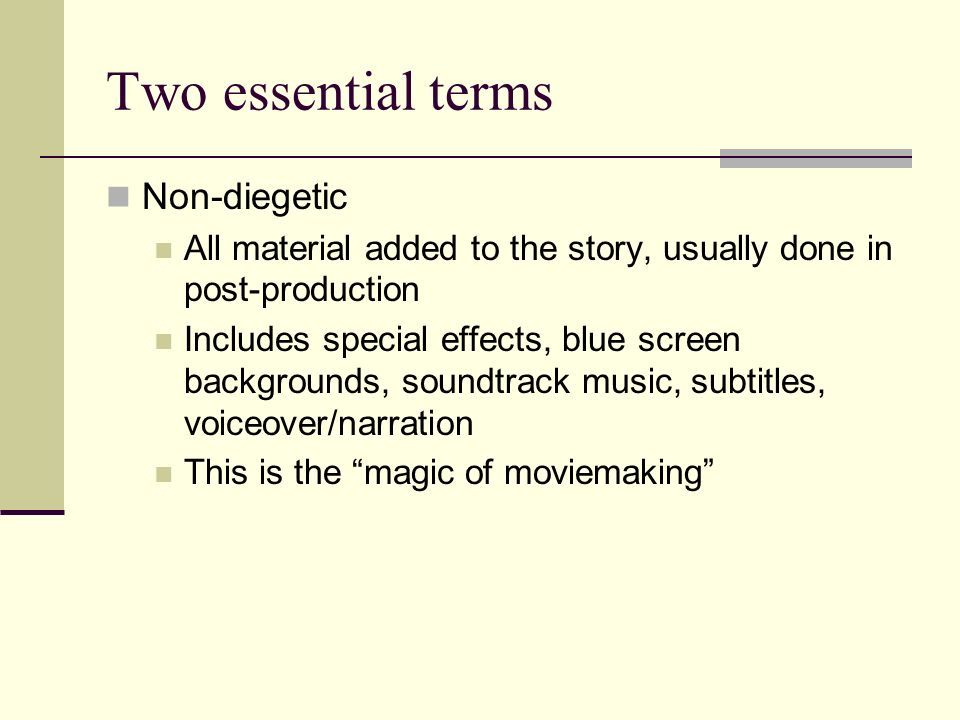 Two essential terms Non-diegetic