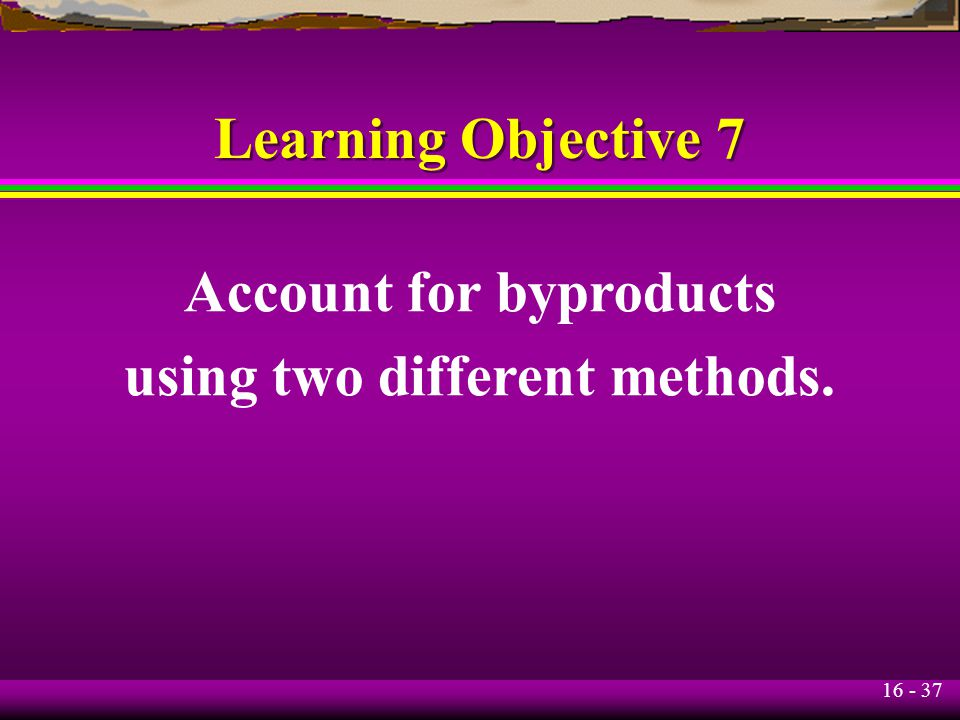 Account for byproducts using two different methods.