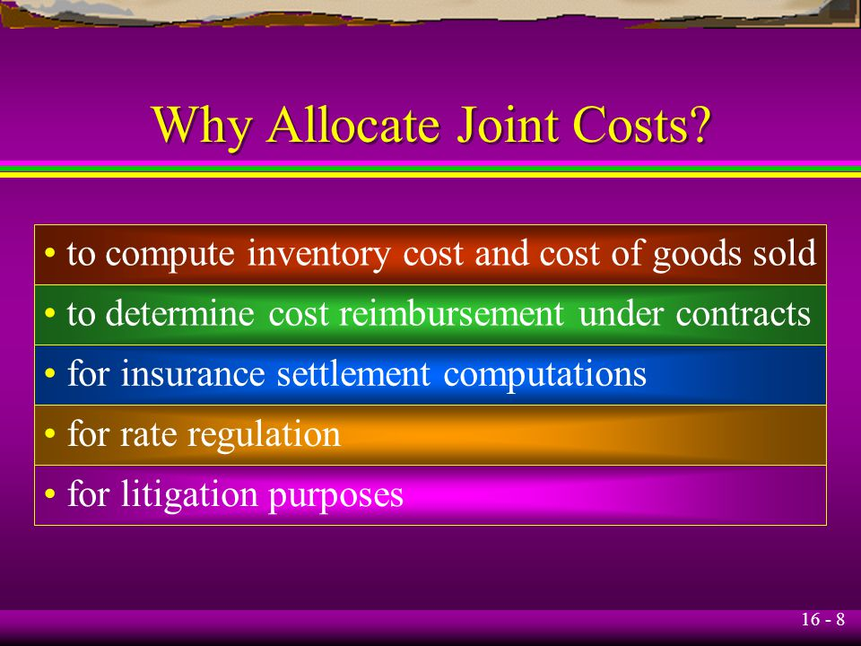 Why Allocate Joint Costs