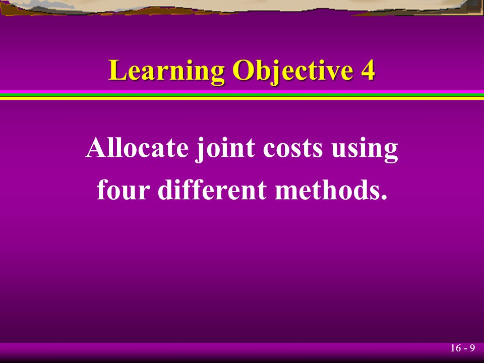 Allocate joint costs using four different methods.