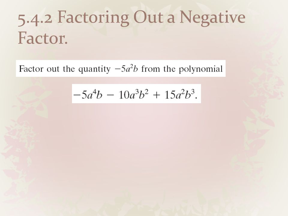 5.4.2 Factoring Out a Negative Factor.