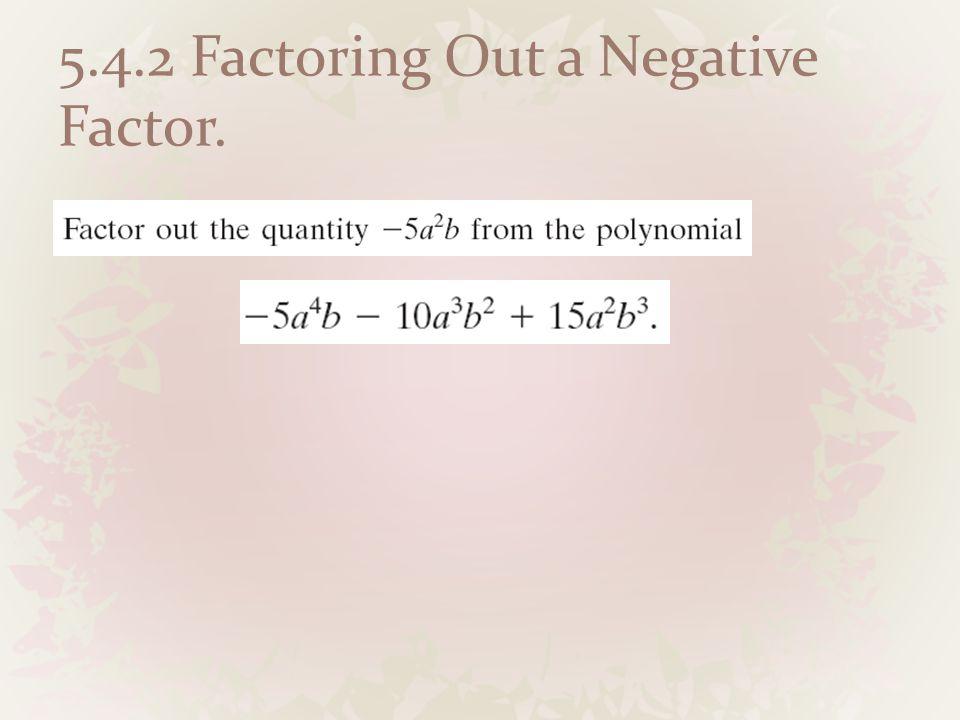 5.4.2 Factoring Out a Negative Factor.
