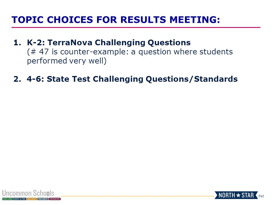 TOPIC CHOICES FOR RESULTS MEETING: