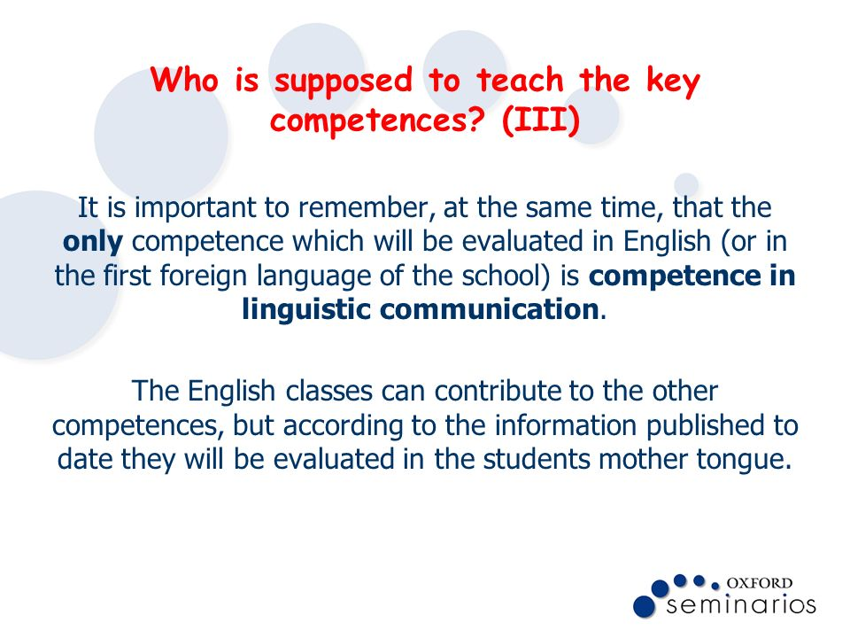 Who is supposed to teach the key competences (III)