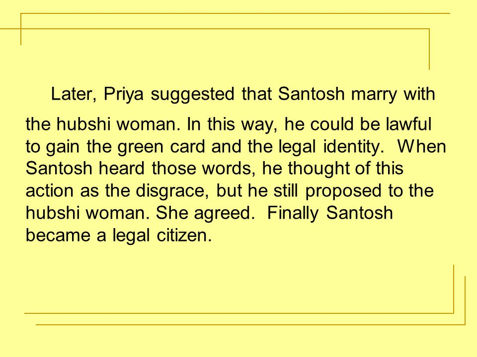 Later, Priya suggested that Santosh marry with the hubshi woman