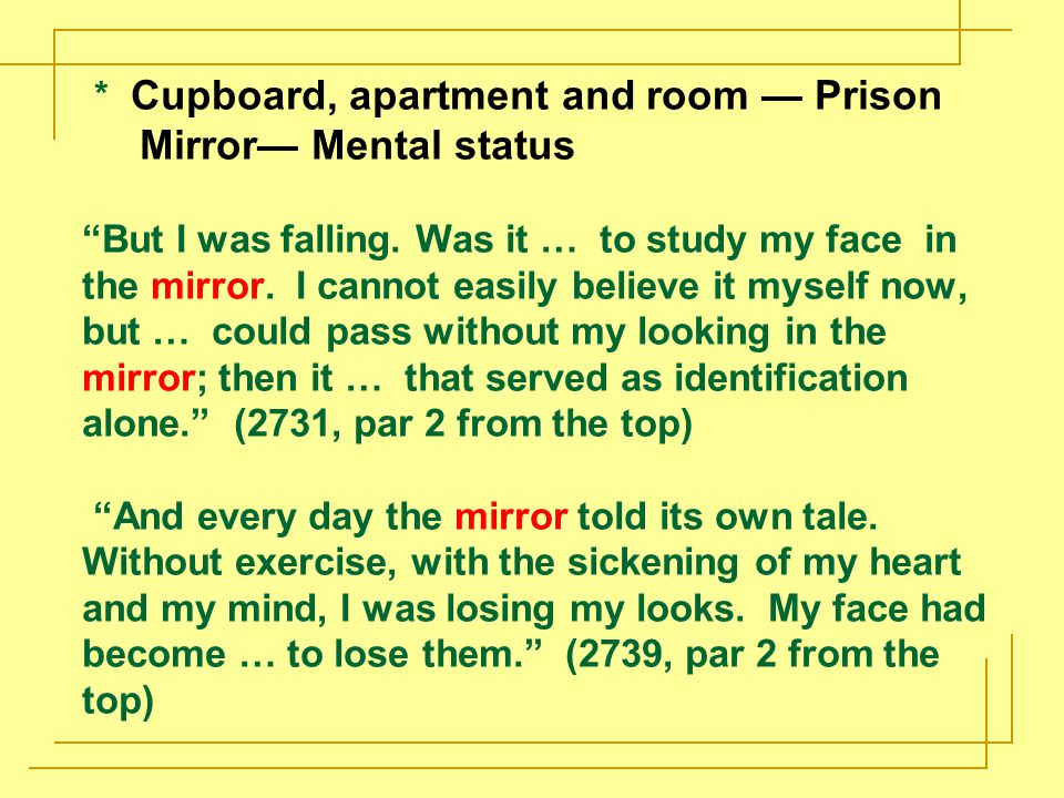 * Cupboard, apartment and room — Prison Mirror— Mental status But I was falling.