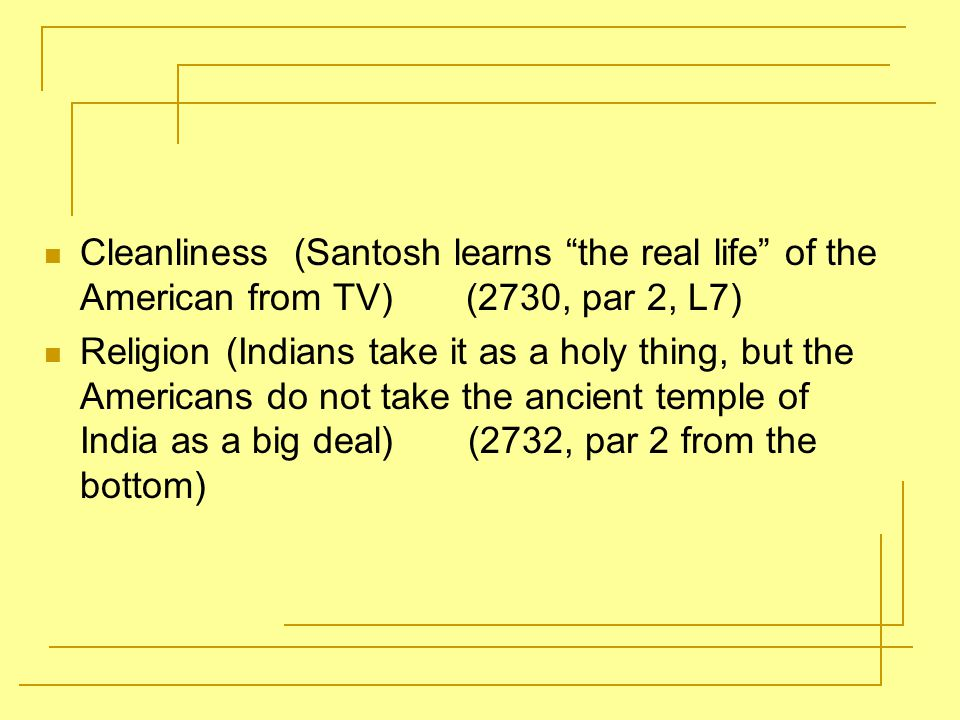 Cleanliness (Santosh learns the real life of the American from TV) (2730, par 2, L7)