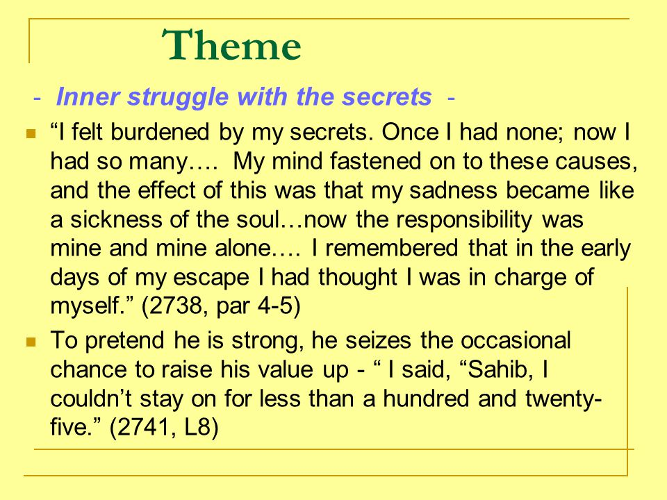 Theme - Inner struggle with the secrets -