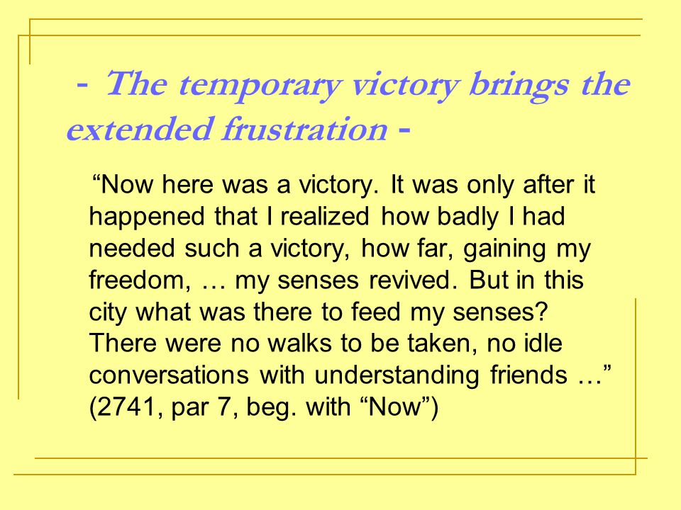 -The temporary victory brings the extended frustration-