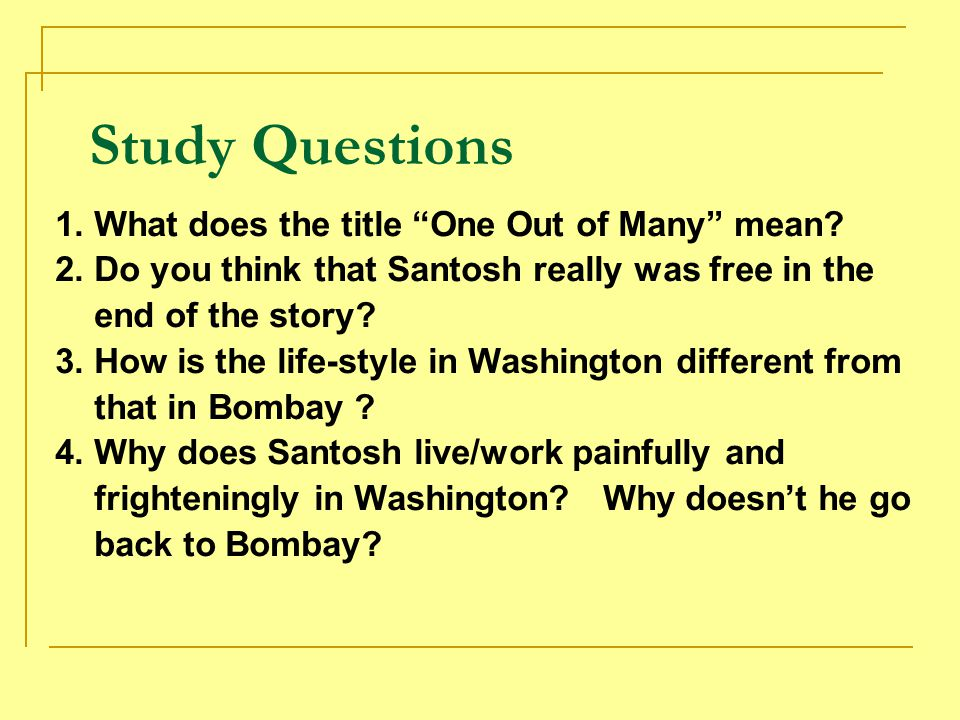 Study Questions 1. What does the title One Out of Many mean