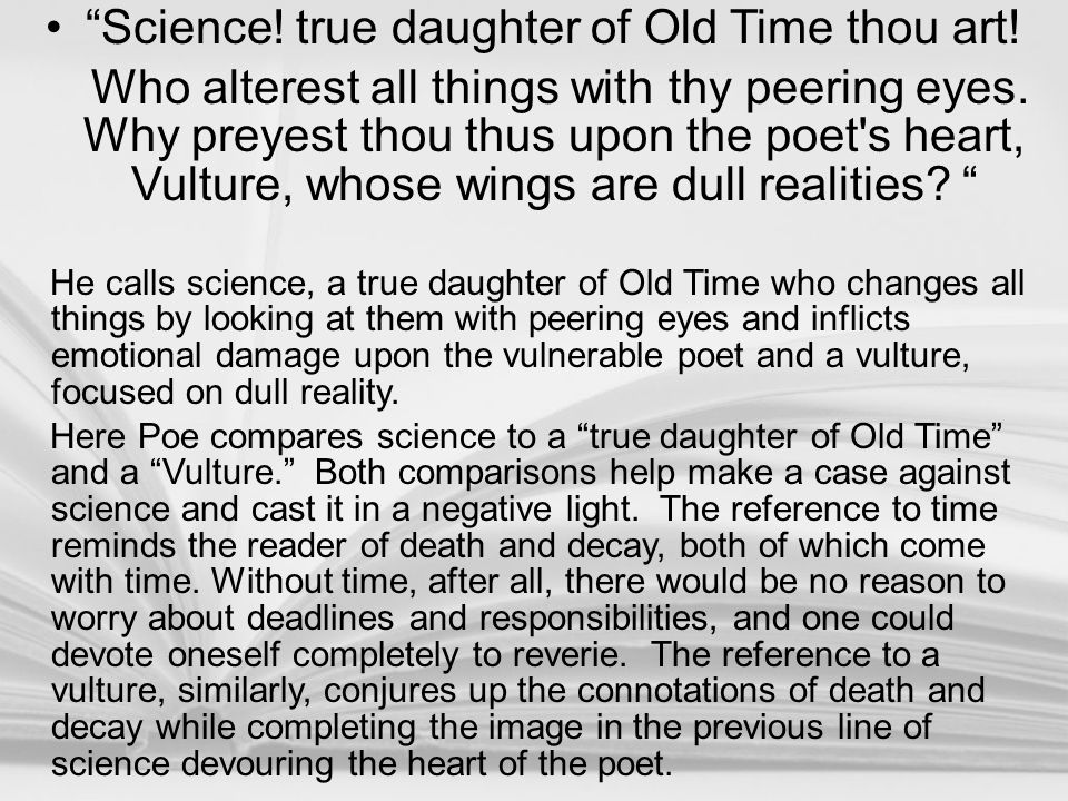 Science! true daughter of Old Time thou art!