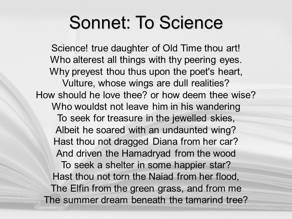 Sonnet: To Science Science! true daughter of Old Time thou art!