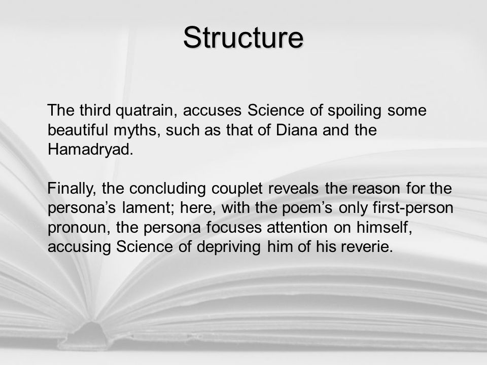 Structure The third quatrain, accuses Science of spoiling some beautiful myths, such as that of Diana and the Hamadryad.