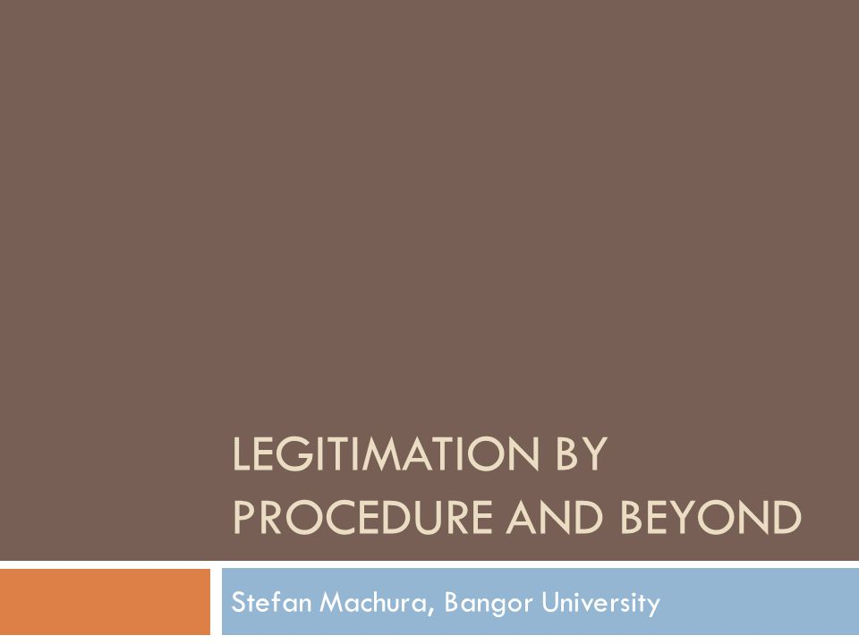 Legitimation by Procedure and Beyond