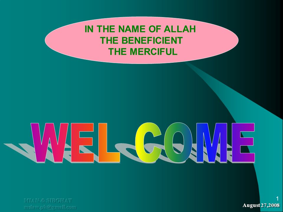 WEL COME IN THE NAME OF ALLAH THE BENEFICIENT THE MERCIFUL