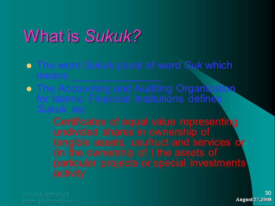 What is Sukuk The word Sukuk plural of word Suk which means _______________.