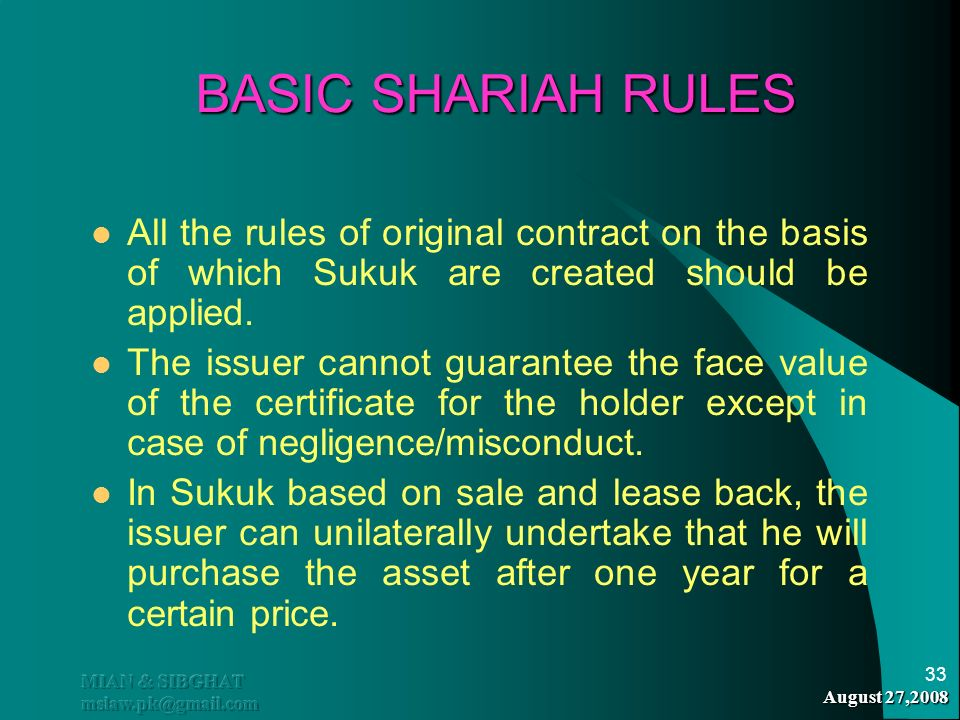 BASIC SHARIAH RULES All the rules of original contract on the basis of which Sukuk are created should be applied.