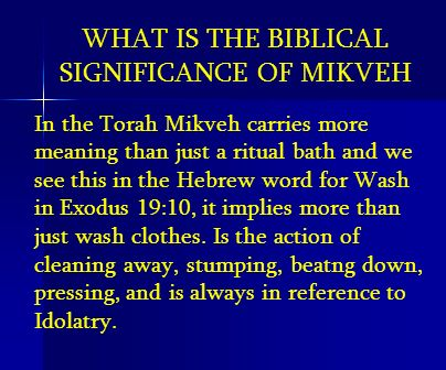 WHAT IS THE BIBLICAL SIGNIFICANCE OF MIKVEH