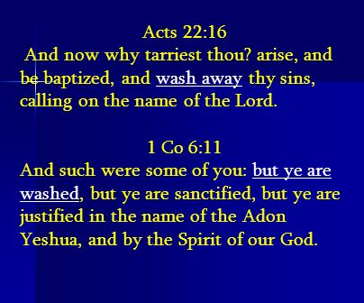 Acts 22:16 And now why tarriest thou arise, and be baptized, and wash away thy sins, calling on the name of the Lord.