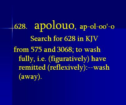 628. apolouo, ap-ol-oo -o Search for 628 in KJV.
