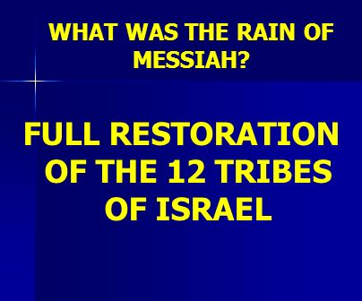 WHAT WAS THE RAIN OF MESSIAH
