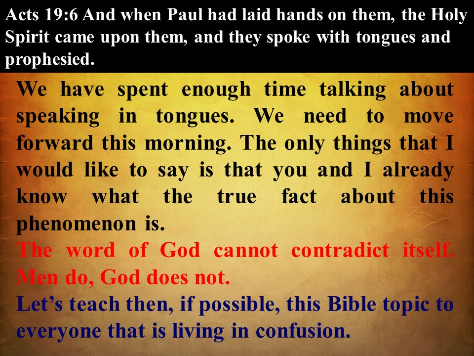 The word of God cannot contradict itself. Men do, God does not.