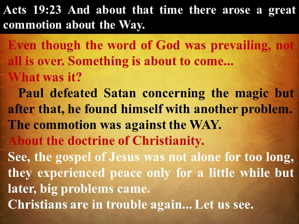 The commotion was against the WAY. About the doctrine of Christianity.