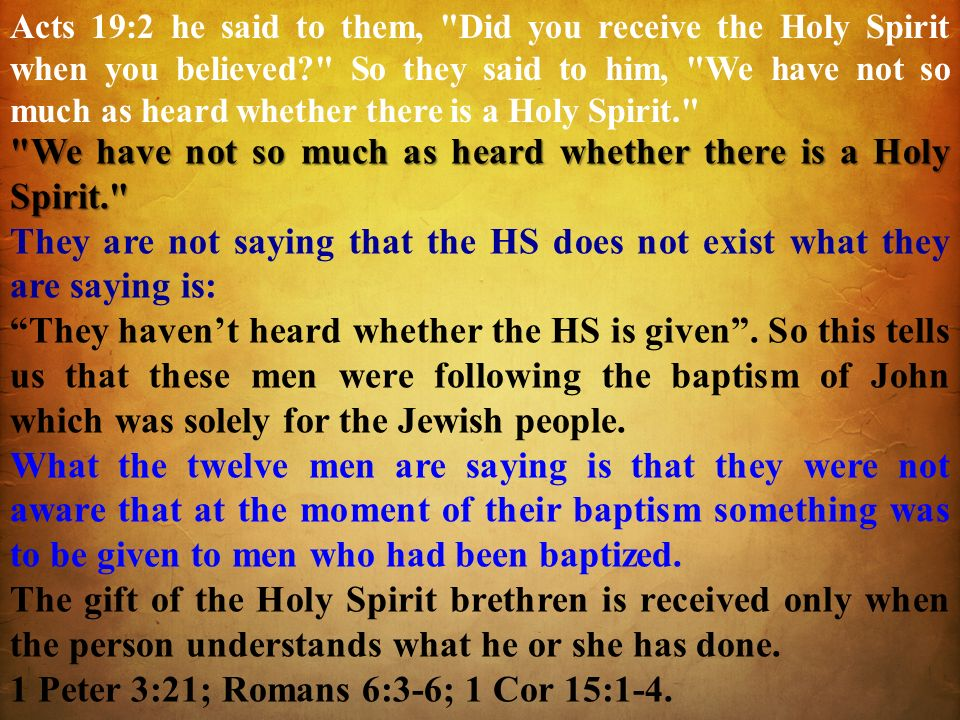 We have not so much as heard whether there is a Holy Spirit.