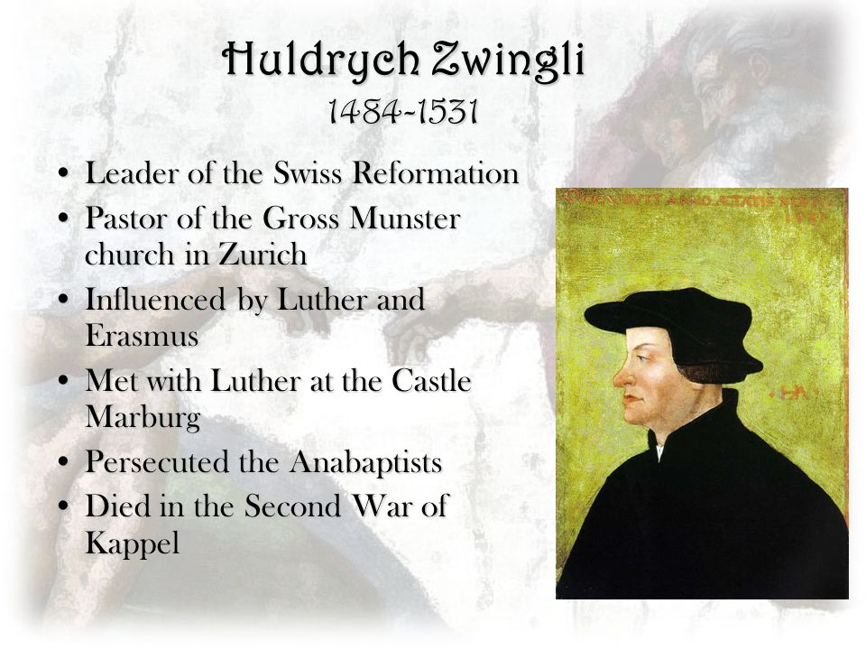 Huldrych Zwingli 1484-1531 Leader of the Swiss Reformation