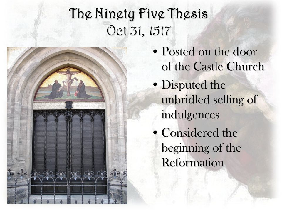 The Ninety Five Thesis Oct 31, 1517