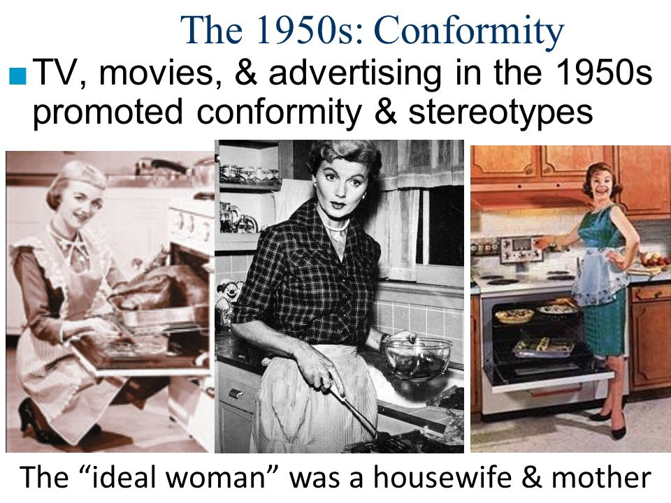 The ideal woman was a housewife & mother