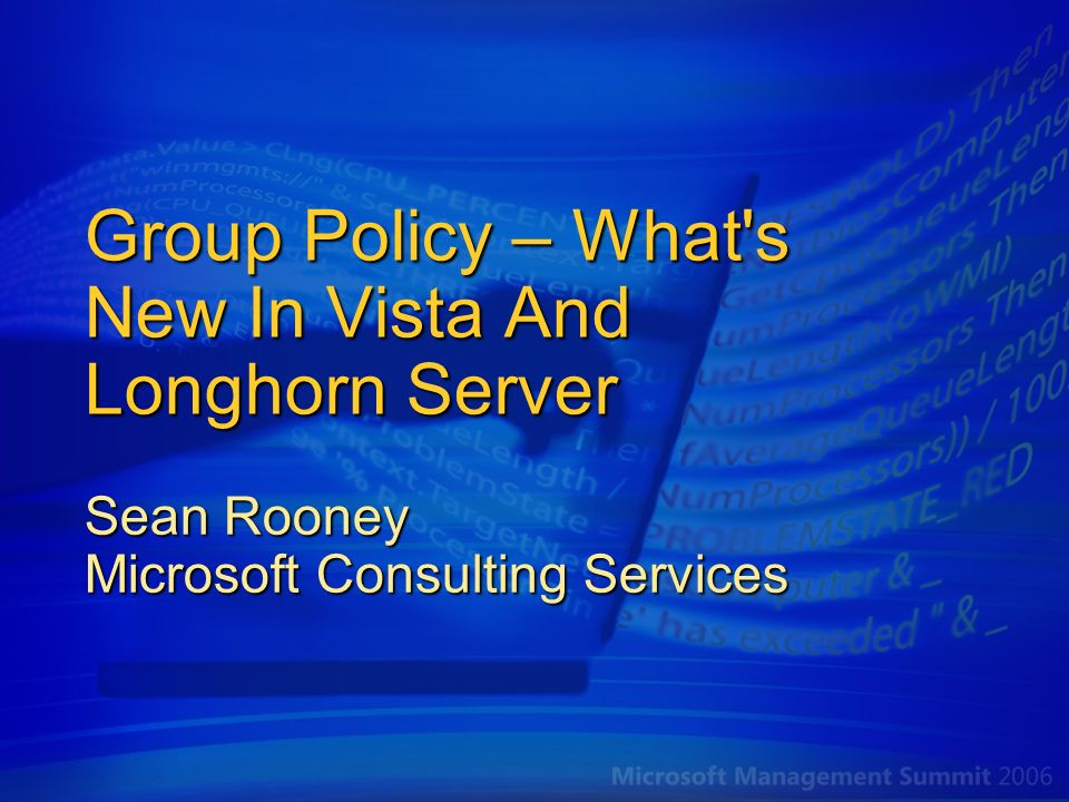 Group Policy – What s New In Vista And Longhorn Server