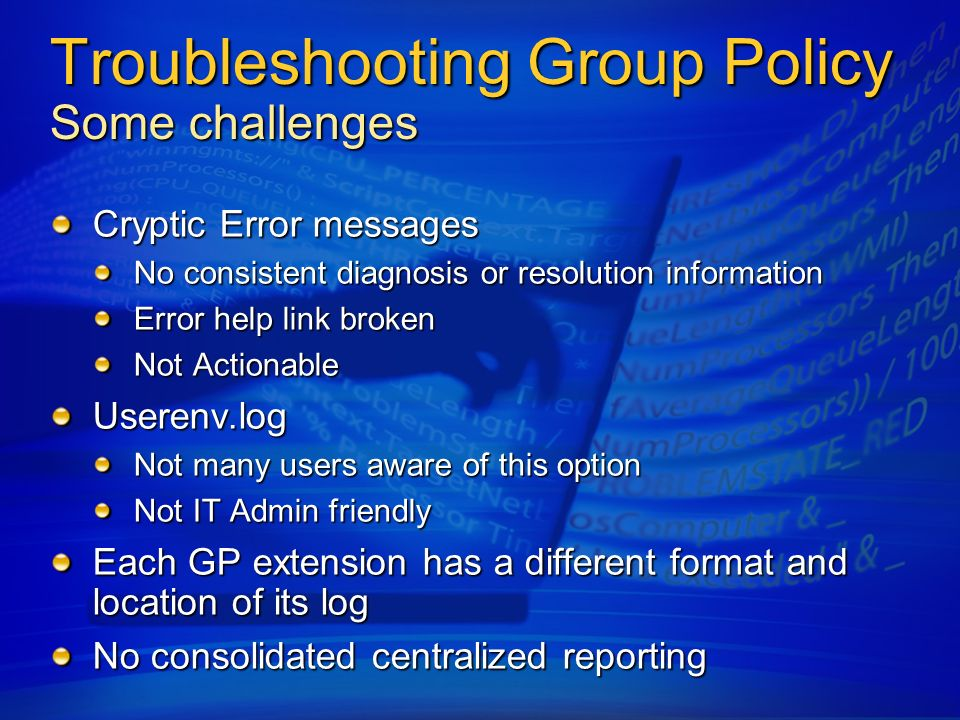 Troubleshooting Group Policy Some challenges