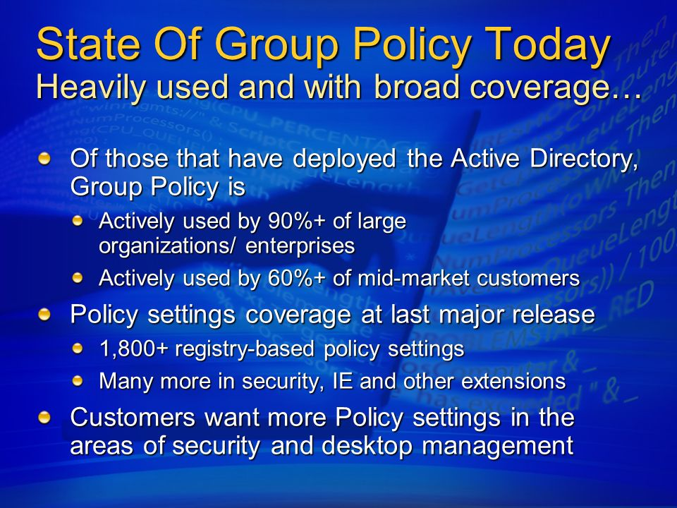 State Of Group Policy Today Heavily used and with broad coverage…