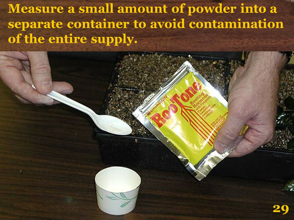 Measure a small amount of powder into a separate container to avoid contamination of the entire supply.