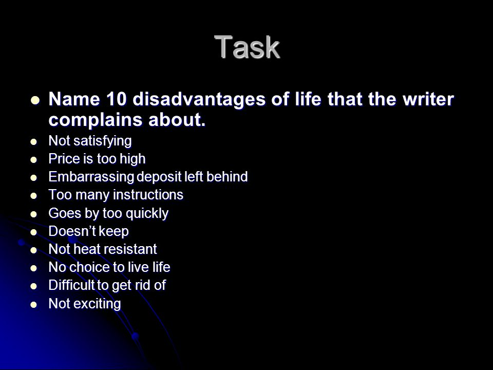 Task Name 10 disadvantages of life that the writer complains about.