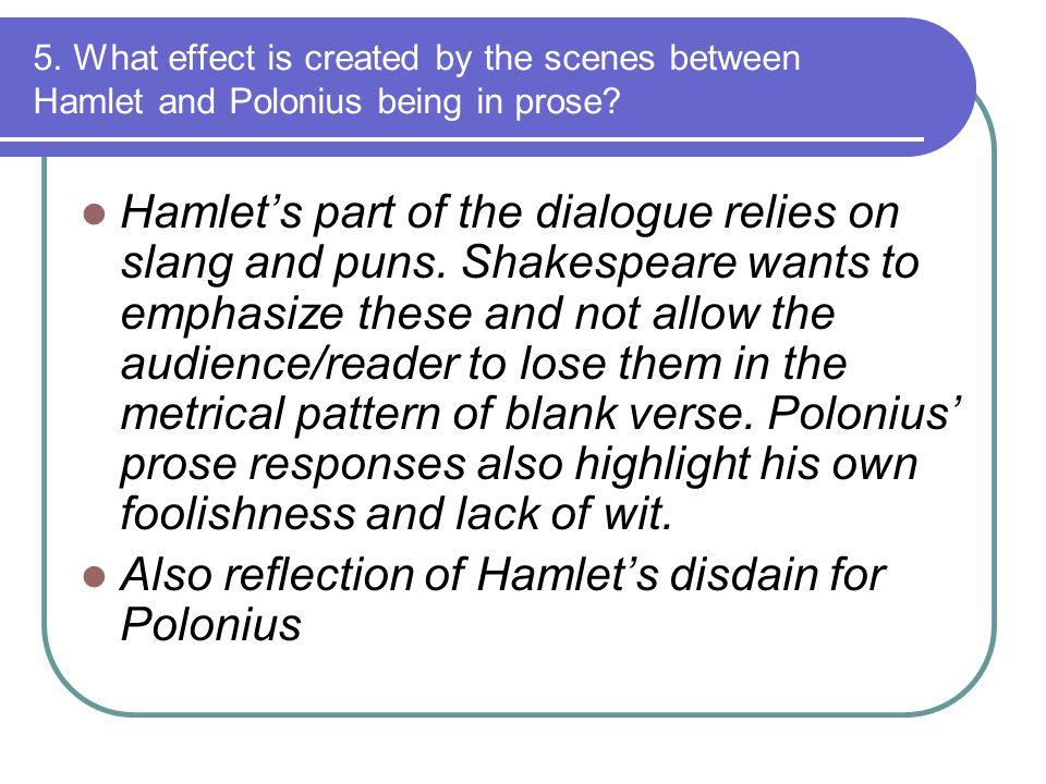 Also reflection of Hamlet's disdain for Polonius