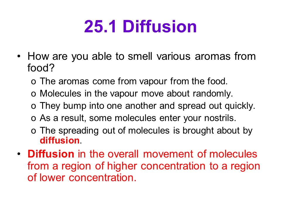 25.1 Diffusion How are you able to smell various aromas from food