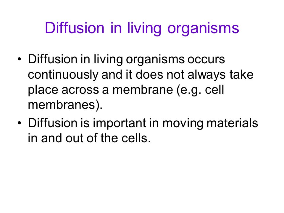 Diffusion in living organisms