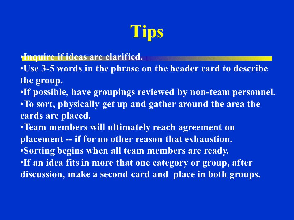 Tips Inquire if ideas are clarified.