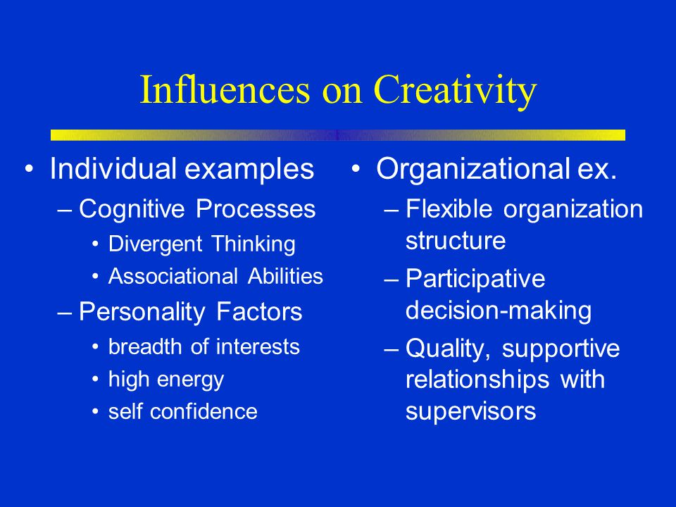 Influences on Creativity