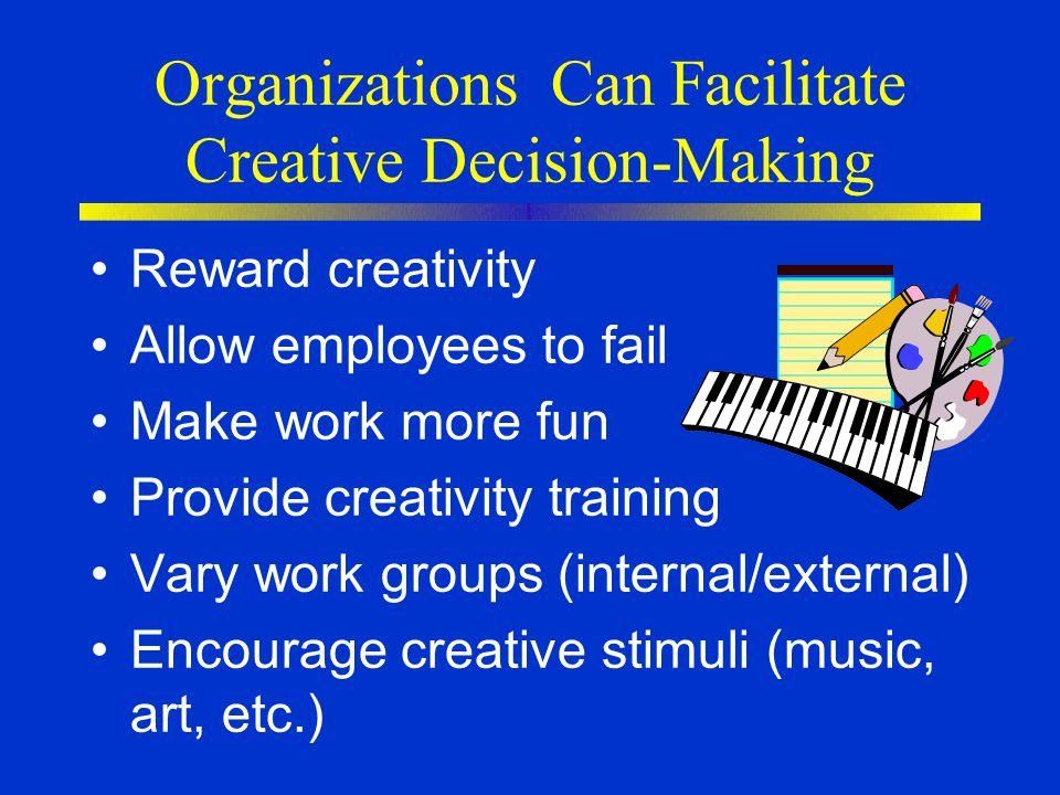 Organizations Can Facilitate Creative Decision-Making