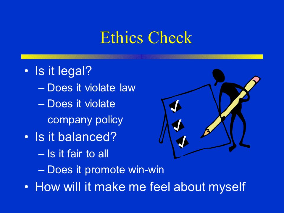 Ethics Check Is it legal Is it balanced