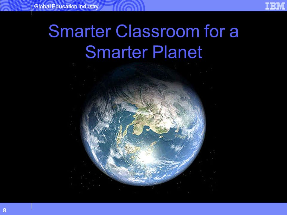 Smarter Classroom for a Smarter Planet